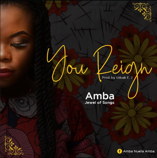 MUSIC + LYRICS: Amba (Jewel of songs) – You Reign