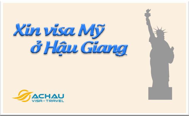 Xin visa Mỹ ở Hậu Giang như thế nào ?