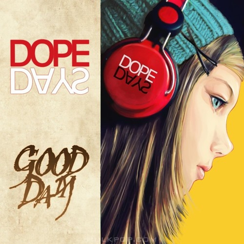 DOPE DAYS – GOOD DAY – Single