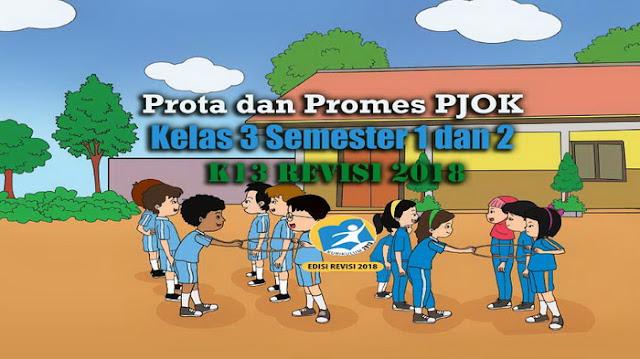 Prota dan Promes PJOK Kelas 3 Semester 1 dan 2 K13 Revisi 2018