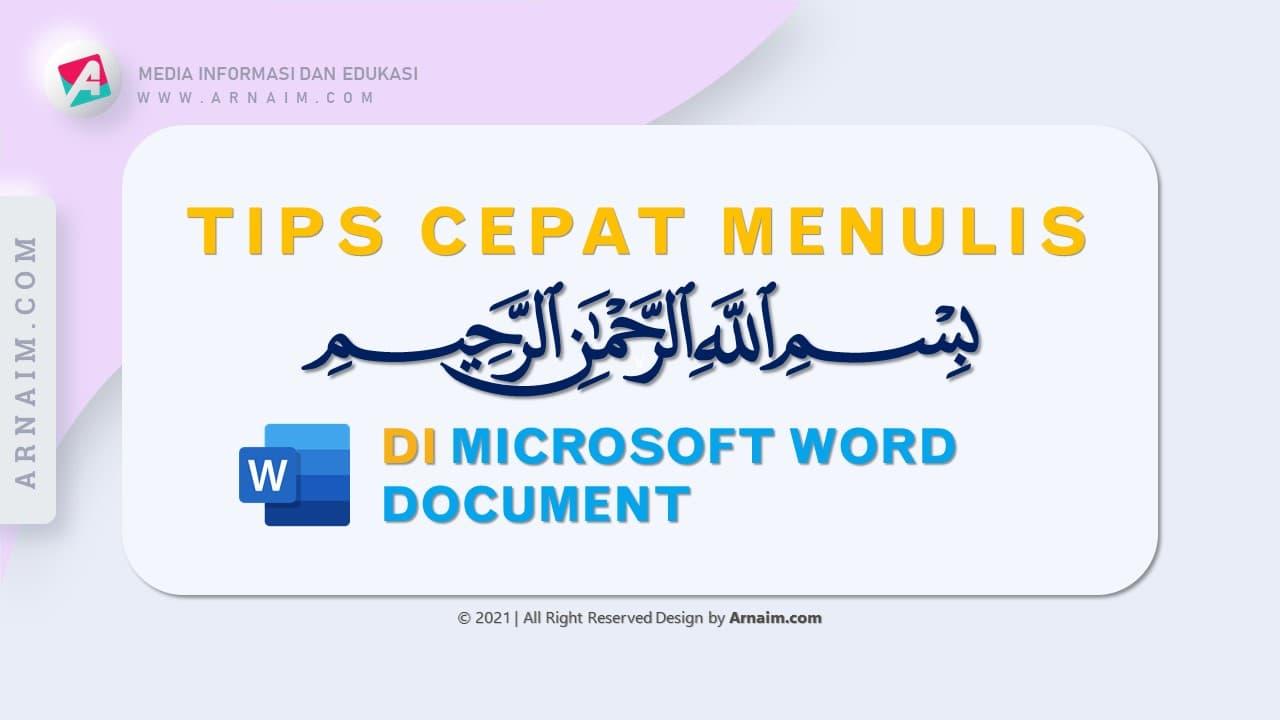 ARNAIM.COM - Tips Cepat Menulis Bismillah Di Microsoft Word Document