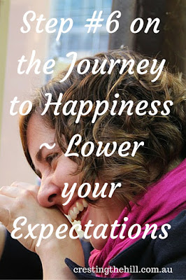 Step #6 on the Journey to Happiness ~ Lower Your Expectations and the need for perfectionism and control