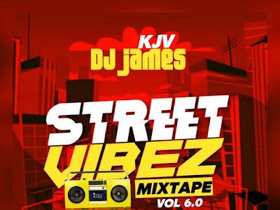 DOWNLOAD MIXTAPE: KJV DJ James – Street Vibez (Vol. 6)
