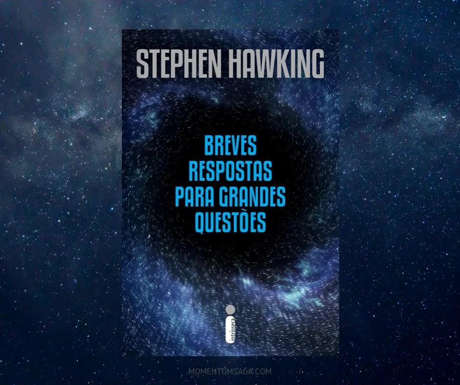 Resenha: Breves respostas para grandes questões, de Stephen Hawking