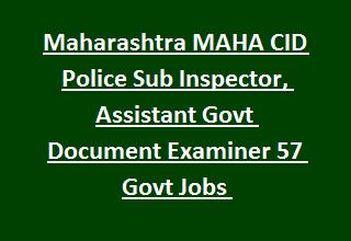 Maharashtra MAHA CID Police Sub Inspector, Assistant Govt Document Examiner Govt Jobs Recruitment Notification 2017