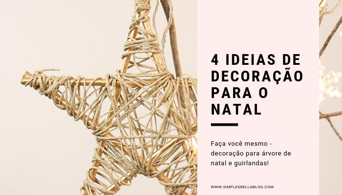 4 ideias de decoração para o Natal (faça você mesmo)