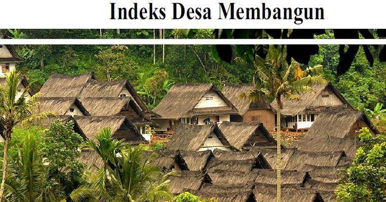 Indek Desa Membangun Di Seluruh Indonesia Perlu Dicermati