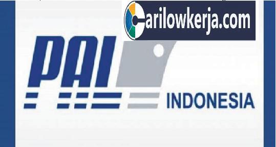 INFO Lowongan Kerja Bulan Maret 2017 Untuk PT. PAL INDONESIA