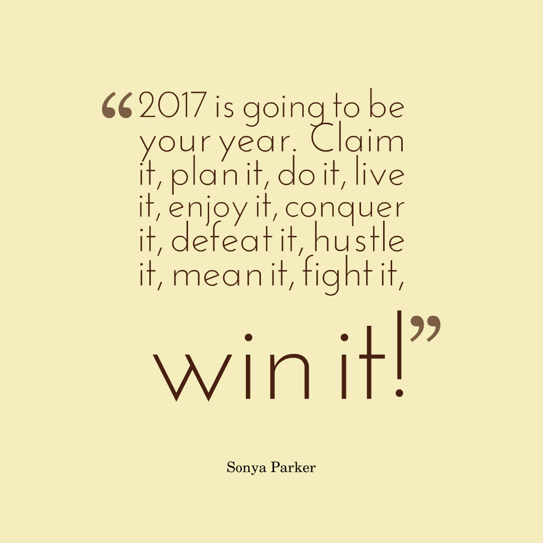 2017 New Years Resolution Quote AUTHOR SONYA PARKER QUOTES