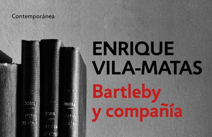 Reseña del libro Bartleby y compañía, de Enrique Vila-Matas