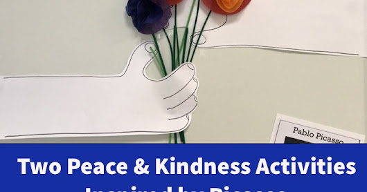 Two Simple Activities to Foster Peace & Kindness Inspired by Picasso