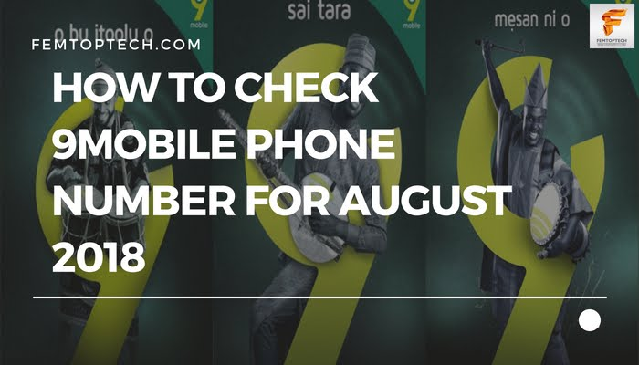 How To Check 9Mobile Phone Number For August 2018