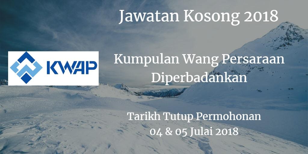 Jawatan Kosong KWAP 04 & 05 Julai 2018