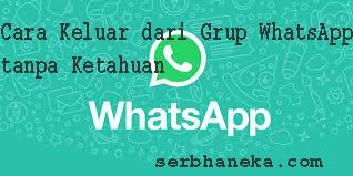 Cara Keluar dari Grup WhatsApp Secara Diam-diam Tanpa Pemberitahuan dan Hapus Grup WhatsApp Tanpa Meninggalkan Grup 1