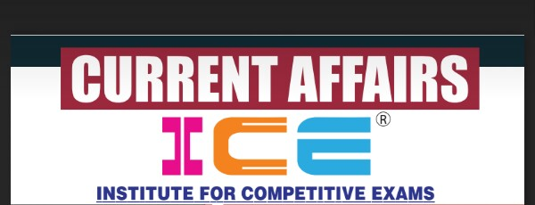 ICE Rajkot Weekly Current Affairs Date:- 21/01/2018 TO 27/01/2018.
