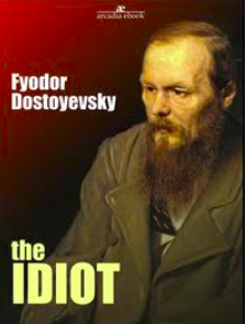 The Idiot - By Fyodor Dostoevsky