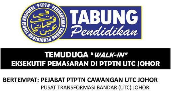 Temuduga Walk-In PTPTN Johor - Jawatan Eksekutif Pemasaran