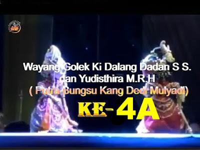 Bagian Ke-4A   Wayang Golek Dalang Dadan Sunandar S   dan Yudisthira M R H (Putra Bungsu Kang Dedi Mulyadi)