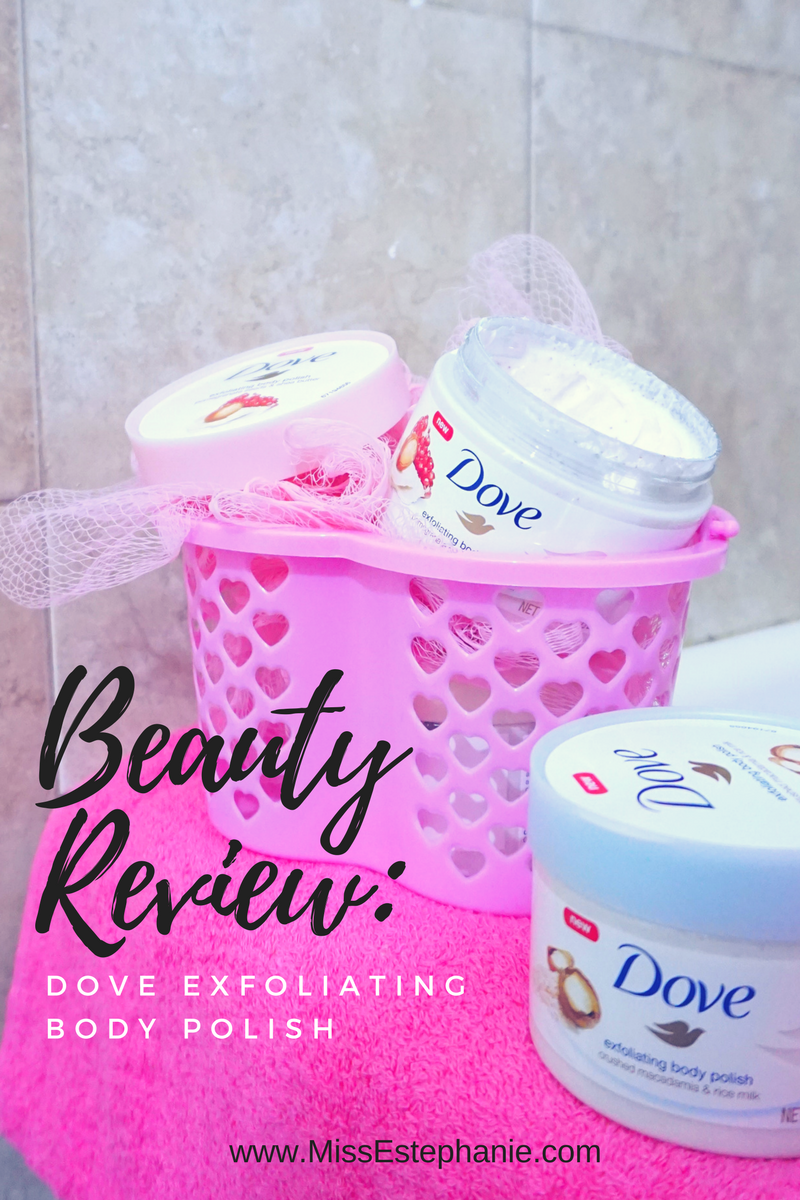 Beauty Product I M Loving Dove Exfoliating Body Polish Miss Estephanie A Life Style Blog