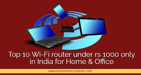 Top 10  Wi-Fi router under Rs 1000 only in India for Home & Office