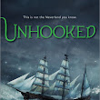 Unhooked by Lisa Maxwell | Book Review