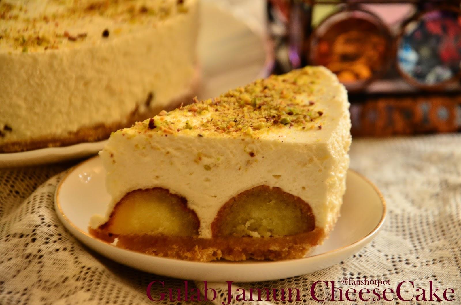 Fajis Hot Pot Gulab Jamun CheeseCake 200th Post