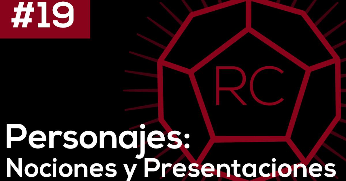 Ep. 19 | Personajes: Nociones y Presentaciones