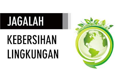 Pentingnya Menjaga Kebersihan Lingkungan