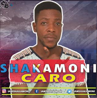Music: Shakamoni - Caro || @iamshakamoni