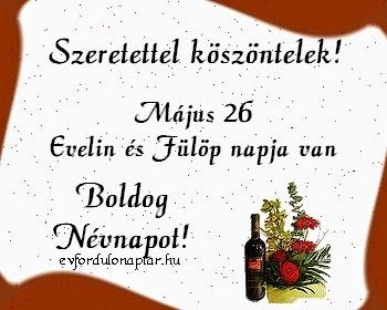 Május 26 - Fülöp, Evelin névnap