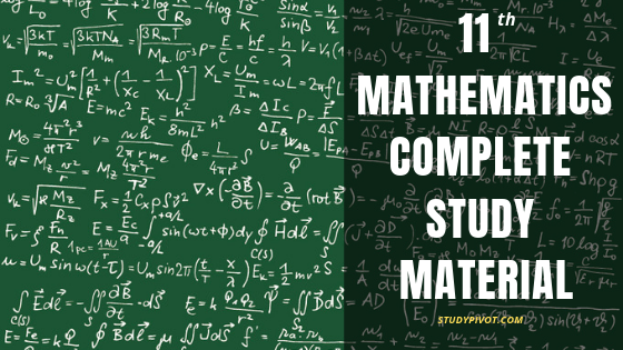 Complete Study Material for class 11 Mathematics for IIT JEE Main and Advanced
