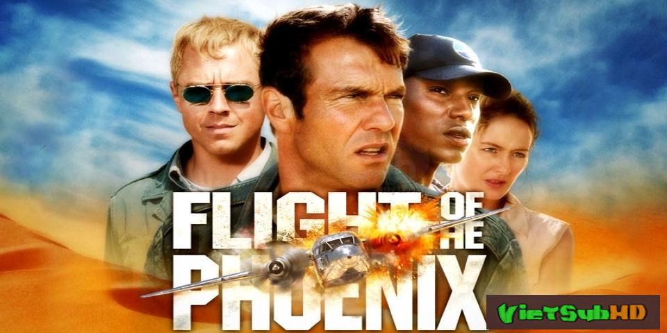 Phim Phượng Hoàng Cất Cánh VietSub HD | Flight Of The Phoenix 2004