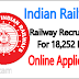 India Railways Recruit 18,252 Graduates for various post | Online Application and Admit Card Download