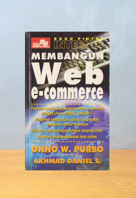 MEMBANGUN WEB E-COMMERCE, Onno W. Purbo