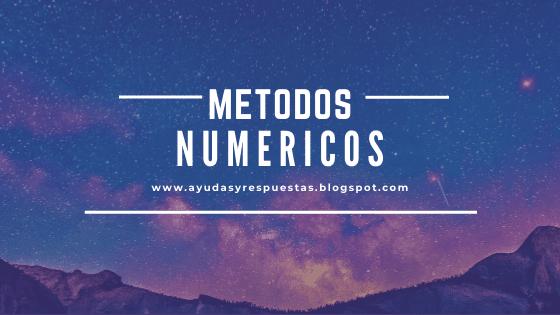 metodos numericos post tarea evaluacion final