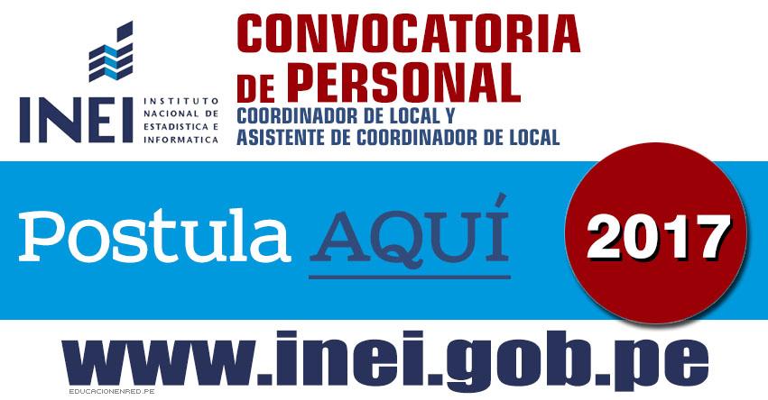 INEI Convocatoria JULIO 2017 - Profesionales y Técnicos a Nivel Nacional (Coordinador y Asistente de Coordinador de Local) Evaluación de Docentes - Minedu (S/. 3,150.00 - 2,550.00) www.inei.gob.pe