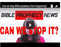 Bible Prophecy News-Bible Prophecy can we stop it from happening
