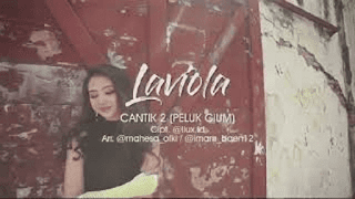 Lirik Lagu Laviola - Cantik 2 (Peluk Cium)