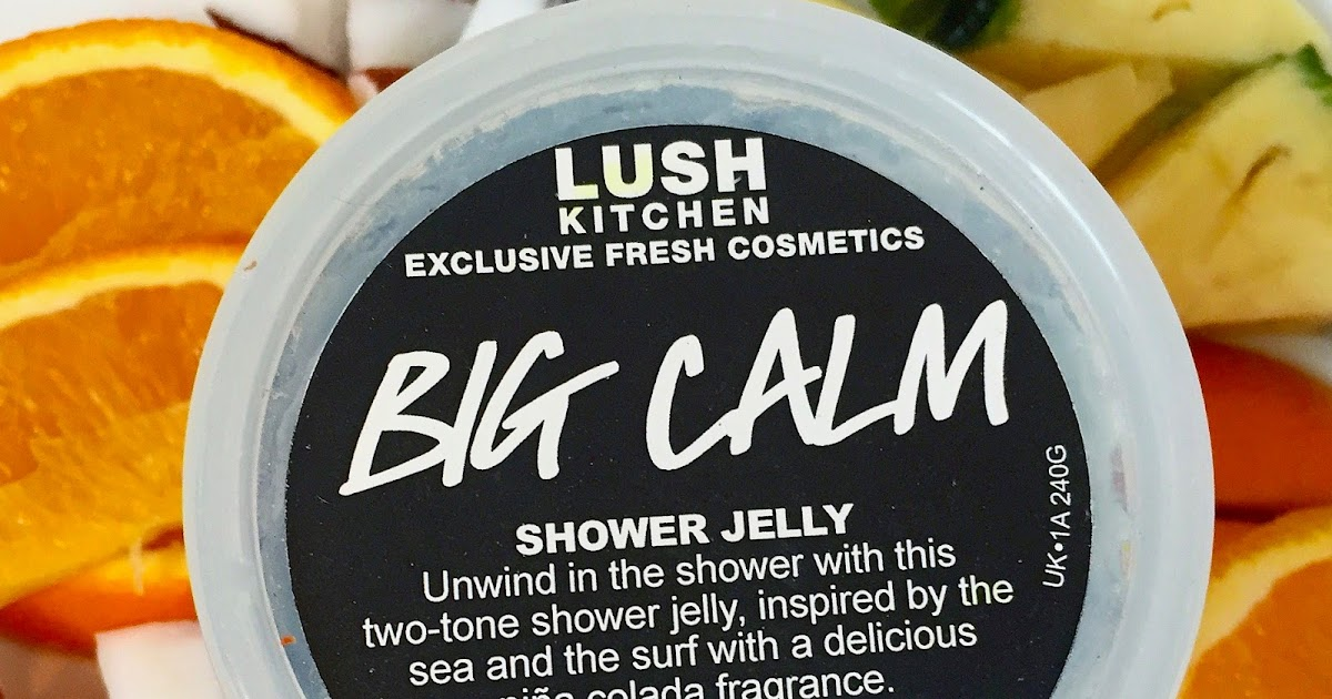 All Things Lush UK: Big Calm Shower Jelly