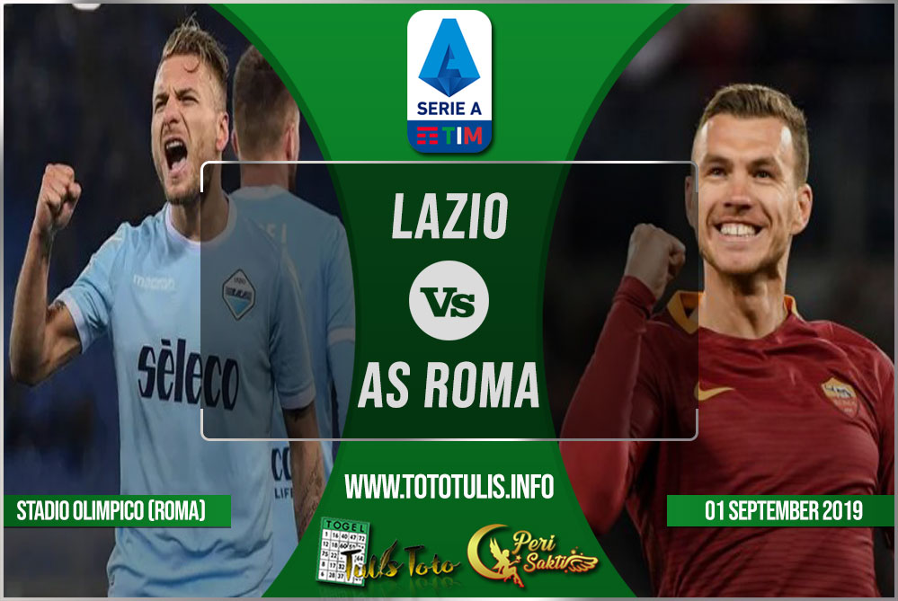 Prediksi Lazio vs AS Roma 01 September 2019