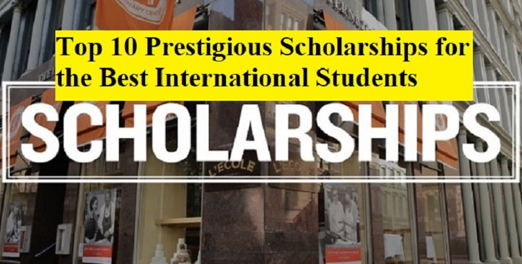 Top 10 Prestigious Scholarships for the Best International Students