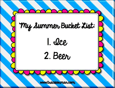 My Summer Bucket List: 1. Ice, 2. Beer