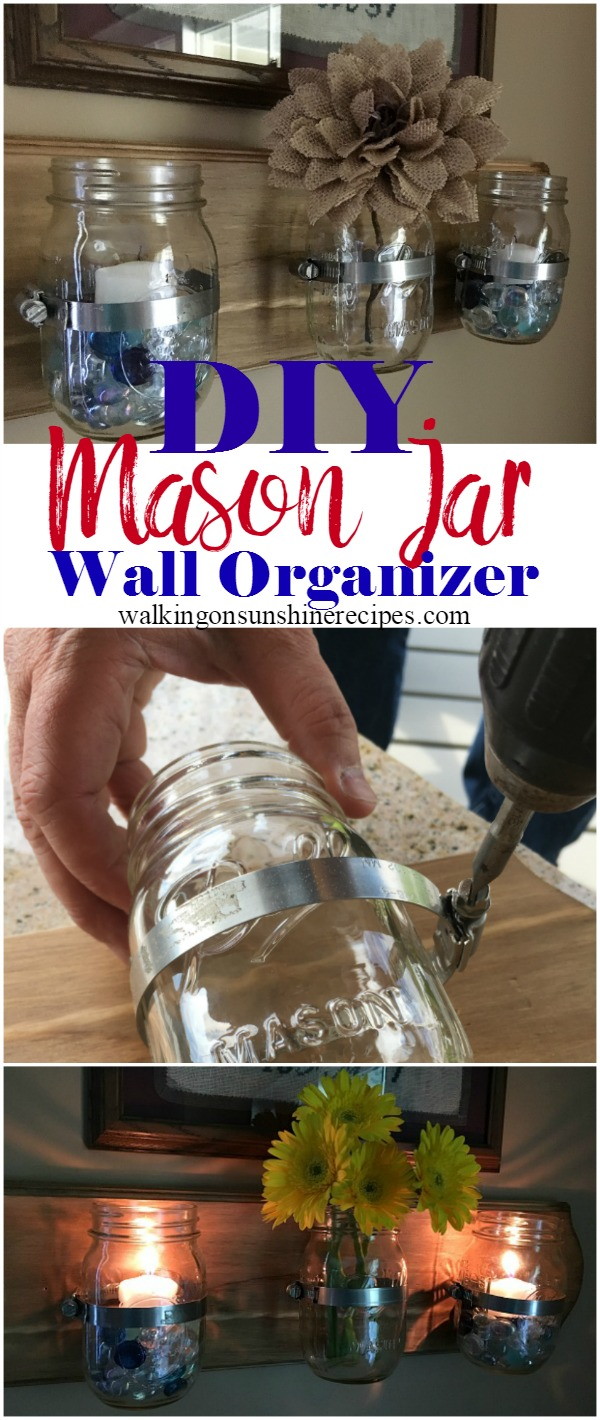 Make your own mason jar wall organizer from Walking on Sunshine.