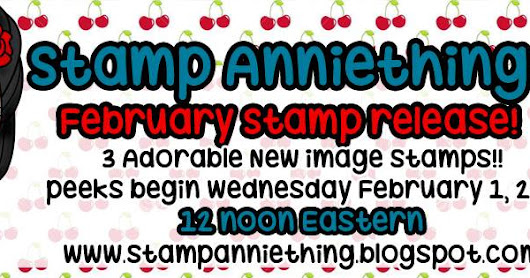 Stamp Anniething's February Release Day # 1