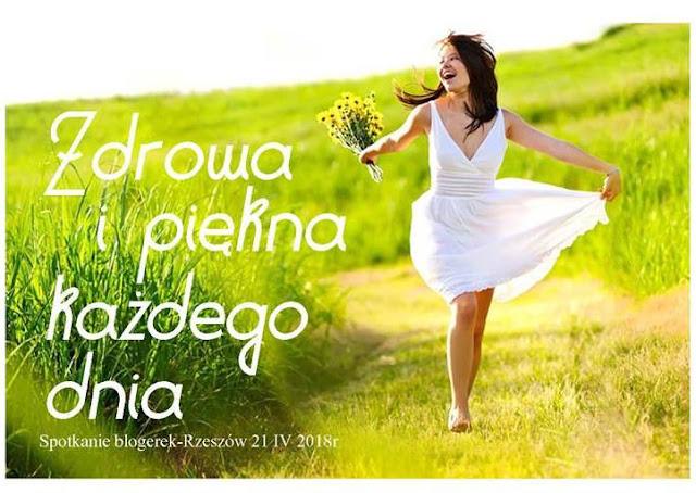 """""""Zdrowa i piękna każdego dnia"""" - czyli spotkanie/konferencja blogerek w Rzeszowie"""
