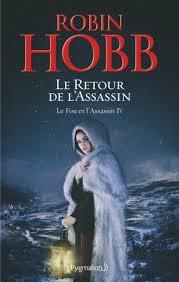 Tome 4 du Fou et de l'Assassin, éditions Pygmalion, FitzChevalerie, Rivages Maudits, Loinvoyant, CastelCerf
