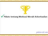 Pidato tentang motivasi meraih keberhasilan