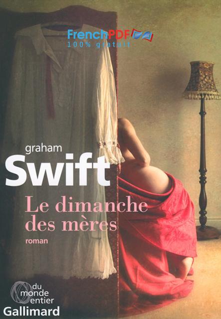 Roman: Le dimanche des Mères de Graham Swift