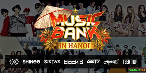 Phim Music Bank In Hanoi VietSub HD | Music Bank In Hanoi 2015