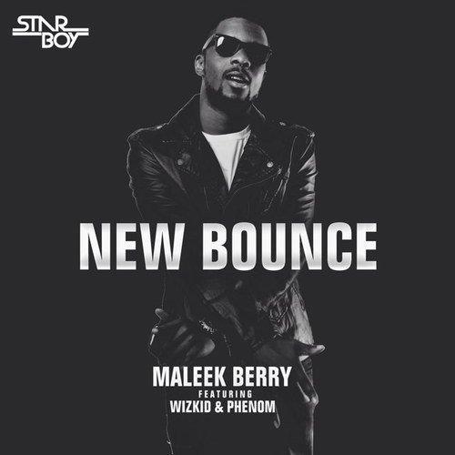 "Download Mp3 : Maleek Berry ft. Wizkid – ""New Bounce"""